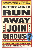 Is It Too Late to Run Away and Join the Circus