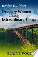 Bridge Builders  Ordinary Women Doing Extraordinary Things