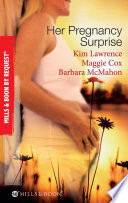 Her Pregnancy Surprise  His Pregnancy Bargain   The Pregnancy Secret   Their Pregnancy Bombshell  Mills   Boon By Request