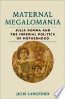 Maternal Megalomania