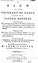 A view of the covenant of grace from the sacred records, etc. [The advertisement signed by his son, Thomas Boston.] ebook