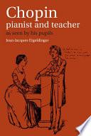 Chopin  Pianist and Teacher