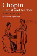 Chopin: Pianist and Teacher