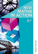New Maths in Action S1 3 Pupil s Book