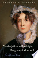 Martha Jefferson Randolph  Daughter of Monticello