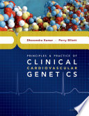 Principles and Practice of Clinical Cardiovascular Genetics