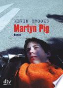 Martyn Pig  : Roman