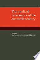The Medical Renaissance of the Sixteenth Century