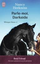 Whisper Horse (Tome 2) - Parle-moi, Darkside
