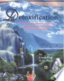 """Detoxification: All You Need to Know to Recharge, Renew and Rejuvenate Your Body, Mind and Spirit"" by Linda Page"