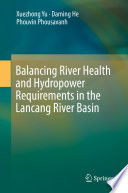 Balancing River Health and Hydropower Requirements in the Lancang River Basin Book