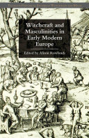 Witchcraft and Masculinities in Early Modern Europe
