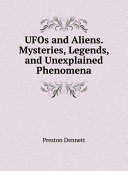 UFOs and Aliens  Mysteries  Legends  and Unexplained Phenomena