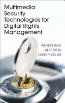 Multimedia Security Technologies for Digital Rights Management Book