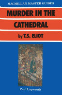 Murder in the Cathedral by T  S  Eliot