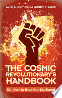 The Cosmic Revolutionary s Handbook