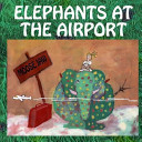 Elephants at the Airport