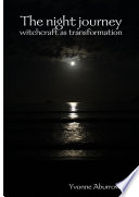 The Night Journey Witchcraft As Transformation