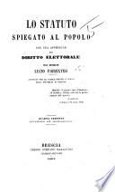 Lo Statuto spiegato al popolo, con una appendice sul diritto elettorale ... Quarta edizione ... aumentata