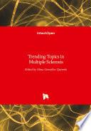 Trending Topics in Multiple Sclerosis