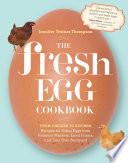 The Fresh Egg Cookbook