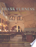 Frank Furness The Complete Works