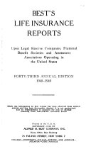 Best s Life Insurance Reports Upon All Legal Reserve Companies Transacting Business in the United States and Canada  and Fraternal Societies and Assessment Associations Operating in the United States Book PDF