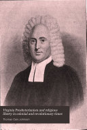 Virginia Presbyterianism and Religious Liberty in Colonial and Revolutionary Times