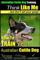 Paws on Paws Off Australian Cattle Dog Breed Expert Gog Training