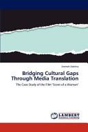 Bridging Cultural Gaps Through Media Translation