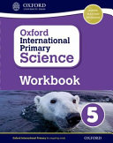 Oxford International Primary Science: Workbook 5