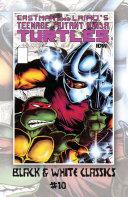 Teenage Mutant Ninja Turtles: Black & White Classics #10 [Pdf/ePub] eBook