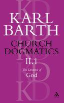 Church Dogmatics The Doctrine of God  Volume 2  Part 1