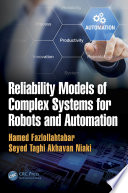 Reliability Models of Complex Systems for Robots and Automation