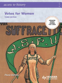 Access to History  Votes for Women Third Edition