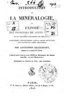 Introduction a la mineralogie, ou expose des principes de cette science et de certaines proprietes des mineraux, considerees principalement dans la valeur qu'on peut leur attribuer comme caracteres; par Alexandre Brongnart