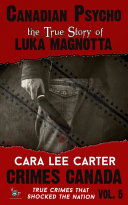 Canadian Psycho  The True Story of Luka Magnotta