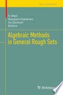 Algebraic Methods in General Rough Sets Book