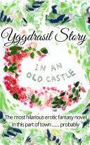 Yggdrasil Story: In an old castle Pdf/ePub eBook