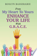 From My Heart to Yours   Enhance Your Life with G R A C E Book