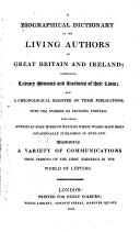 A Biographical Dictionary of the Living Authors of Great Britain and Ireland