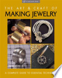 The Art and Craft of Making Jewelry