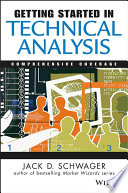 """""""Getting Started in Technical Analysis"""" by Jack D. Schwager"""