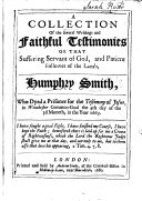 A Collection of the Several Writings and Faithful Testimonies of that Suffering Servant of God and Patient Follower of the Lamb, Humphry Smith