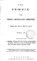 The Phoenix; or, Weekly miscellany improved