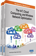 Handbook of Research on the IoT  Cloud Computing  and Wireless Network Optimization