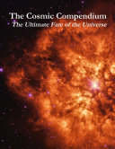 The Cosmic Compendium: The Ultimate Fate of the Universe