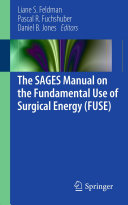 The SAGES Manual on the Fundamental Use of Surgical Energy (FUSE)