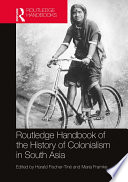 Routledge Handbook Of The History Of Colonialism In South Asia
