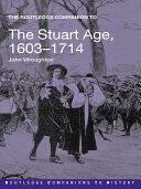 The Routledge Companion to the Stuart Age  1603 1714